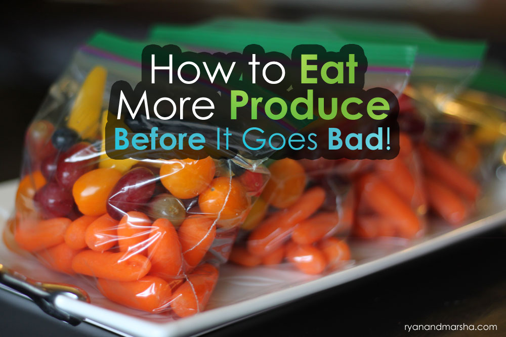 How to Eat  More Produce Before It Goes Bad!